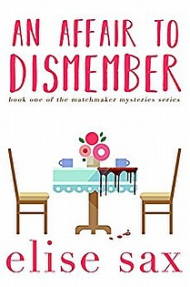 An Affair to Dismember (Matchmaker Mysteries Book 1)  ebook cover