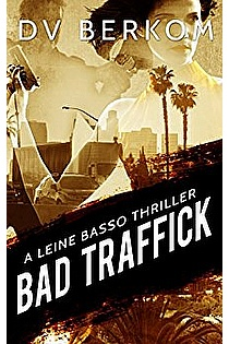 Bad Traffick: A Leine Basso Thriller (#2) ebook cover