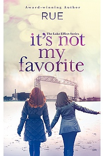 It's Not My Favorite: A Romantic Comedy (The Lake Effect Series Book 1) ebook cover