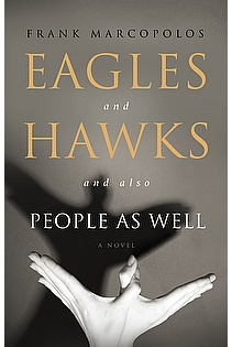 Eagles and Hawks and Also People As Well ebook cover