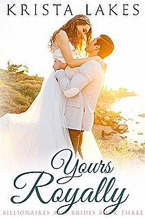 Yours Royally: A Cinderella Love Story (Billionaires and Brides Book 3) ebook cover