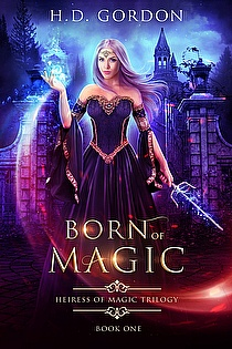 Born of Magic (Heiress of Magic Trilogy: Book 1) ebook cover