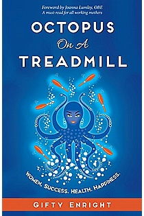 Octopus on a Treadmill: Women. Success. Health. Happiness.  ebook cover