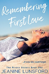 Remembering First Love - Book 1 Rivera Sisters Series ebook cover