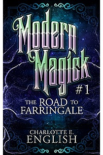 The Road to Farringale: Modern Magick, 1 ebook cover