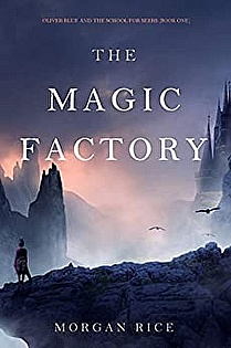 The Magic Factory (Oliver Blue and the School for Seers Book One) ebook cover